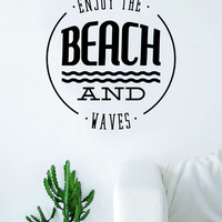 Enjoy the Beach and Waves Quote Decal Sticker Wall Vinyl Decor Art Living Room Bedroom Ocean Surf Sports