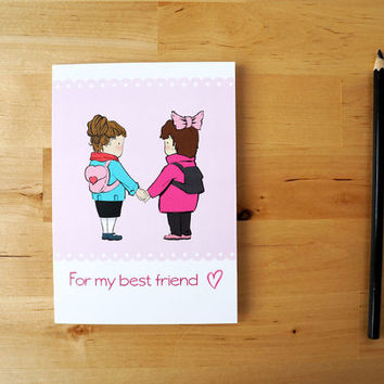 For my best friend - Illustrated greeting card, hand made - Immediate download