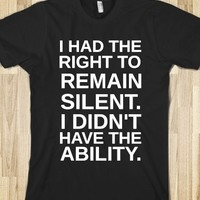 Supermarket: I Had The Right To Remain Silent I Didn't Have The Ability T-Shirt from Glamfoxx Shirts