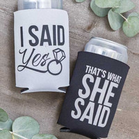 I Said Yes | That's What She Said | Koozies