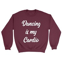 Dancing is my cardio sport funny cool love dancing birthday gift for him for her  Crewneck Sweatshirt