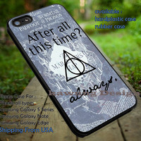 After All This Time Always Quote Harry Potter iPhone 6s 6 6s+ 5c 5s Cases Samsung Galaxy s5 s6 Edge+ NOTE 5 4 3 #movie #HarryPotter dt