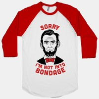Abraham Lincoln Is Not Into Bondage