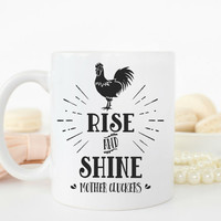 Rise and Shine Mother Cluckers Mug, Funny Coffee Cup Gift, Humorous Mug, Rooster Lovers Gift,Rise and Shine Mug, Gifts Under 20, Quotes