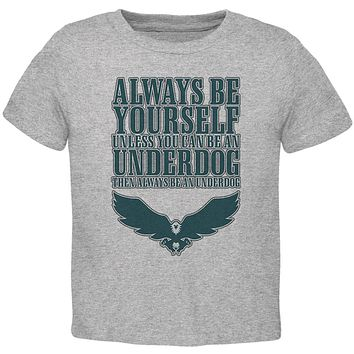 Always Be Yourself Underdog Eagle Toddler T Shirt