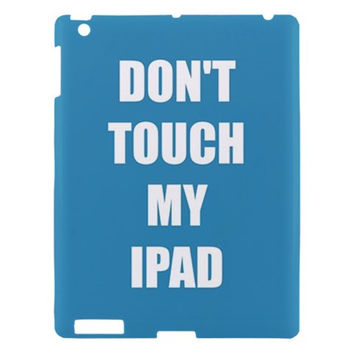 Don't Touch My iPad Case Cover 4th, 3rd, 2nd, Generation Air, Mini Grey, Turquoise, Pink, Dark/Hot Pink