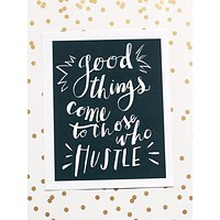 Last Call! Good Things Come To Those Who Hustle Art Print