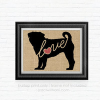 Pug Love - Burlap Printed Wall Art, Silhouette, Dog, Wall Art, Rustic, Typography, Dog Lover Gift