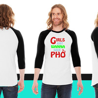 Girls Just Wanna Have Pho American Apparel Unisex 3/4 Sleeve T-Shirt