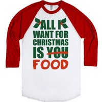 All I Want For Christmas Is Food-Unisex White/Red T-Shirt