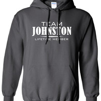 Team Johnston Lifetime Member Clothing family pride best last name mens ladies swag Funny hoodie hooded sweatshirt cool dope sports ML-318h