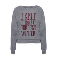 I KNIT TO MAKE IT THROUGH WINTER