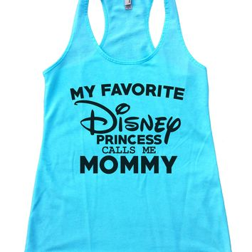 My Favorite Disney Princess Calls Me Mommy Womens Workout Tank Top