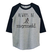 Always be a mermaid shirts for toddlers raglan shirt for kids >>View bust size in inches options **toddlers boys girls tops Baby clothes