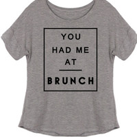 You Had Me at Brunch Tee