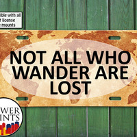 Not All Who Wander Are Lost Vintage Map Travel Wanderlust Gift Accessory For Front License Plate Car Tag One Size Fits All Vehicle Custom