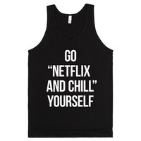 """Go """"Netflix and Chill"""" Yourself"""
