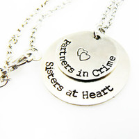 Partners in Crime, Sisters at Heart, Hand Stamped Alpaca Silver Necklace