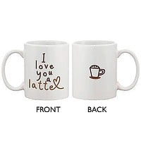 Funny and Cute Ceramic Coffee Mug - I Love You a Latte 11oz Coffee Mug Cup