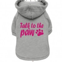 """""""Talk To The Paw"""" Fleece-Lined Dog Hoodie / Sweatshirt   Chihuahua Clothes and Accessories at the Famous Chihuahua Store!"""