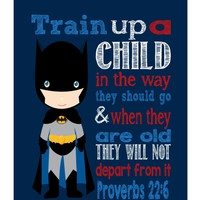 Batman Superhero Christian Nursery Decor Print, Train Up A Child In The Way They Should Go Proverbs 22:6