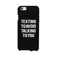 Texting To Avoid Talking To You Funny Case Cute Graphic Design Cover