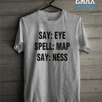 Say Eye Spell Map Say Ness T-shirt Funny Clothes, Unisex Boys and Girls T-shirt