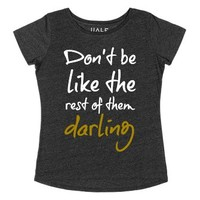 Classic Tee Don't be like the rest of them darling-T-Shirt