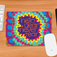 Hello Dear Never Fear Mousepad | Dhwani Mankad