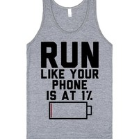Run Like  Your Phone Is At 1 Percent