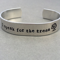 I Speak for the Trees The Lorax Dr. Suess Hand Stamped Aluminum Bracelet