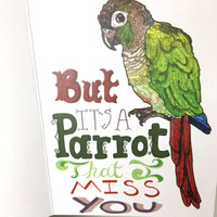 I Miss You Note Cards With Envelopes, Going Away Present, I Wasn't Planning to Write But It's a Parrot That I Miss You, I Miss You Cards