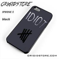 Idiot 5sos Hater For Iphone 5 Iphone 5S Case UY