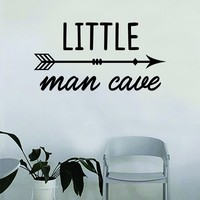 Little Man Cave Decal Sticker Wall Vinyl Decor Art Home Bedroom Living Room Son Kids Nursery Funny Arrow Cute
