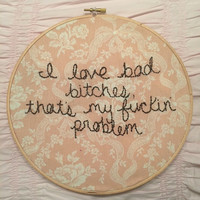 """ASAP Rocky I Love Bad Bitches 9"""" embroidery hoop art"""