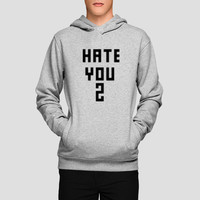 Hate You 2 Hoodies | Artist : Dr. Green