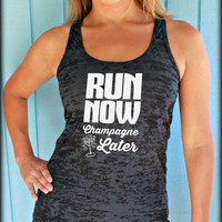 Run Now Champagne Later Womens Running Burnout Tank Top. Workout Gym Tank. Workout Inspiration.