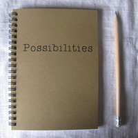Possibilities - 5 x 7 journal