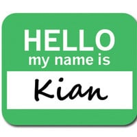Kian Hello My Name Is Mouse Pad