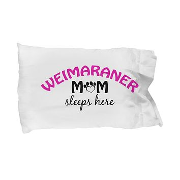 DogsMakeMeHappy Weimaraner Mom and Dad Pillowcases (Mom)