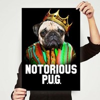 Notorious P.U.G. - High Quality Print 11 x 17 on the redditgifts Marketplace