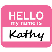 Kathy Hello My Name Is Mouse Pad