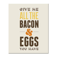 Typography Print, Quote Print, Bacon and Eggs Ron Swanson, Parks and Rec, Yellow, Nude, Wall Decor - Give Me Bacon (8x10)