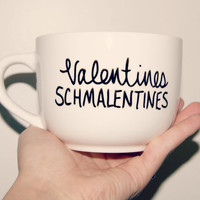 Valentines Schmalentines Mug/ Customizable/AntiValentines Day/Funny/Just Because