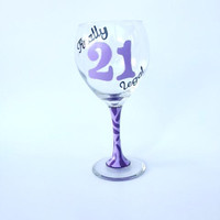 21st Birthday Finally Legal hand painted wine glass