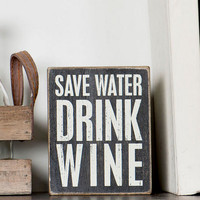 Save Water Drink Wine Box Sign