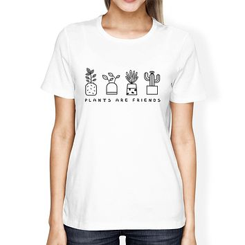 Plants Are Friends Women's White Cute Graphic Cotton Tee Gift Ideas