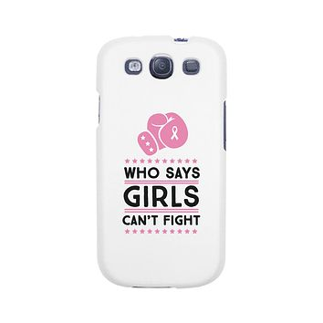 Who Says Girls Can't Fight White Phone Case