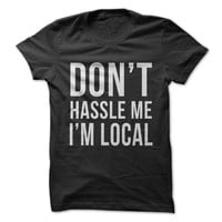 Don't Hassle Me I'm Local - On Sale