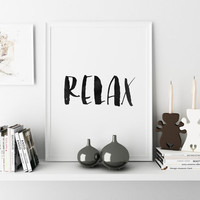 Instant Download Typography Print Relax Print Printable Wall Art Typography Print Modern Wall Art Black and White Print Digital Download